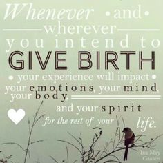 Choose a birth companion who will help the impact be a positive one.