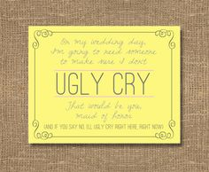 Please Don't Let Me Ugly Cry / Be My Bridesmaid / Maid of Honor - Cards / Bridesmaid Invitation / Ask Bridesmaid, Funny Bridesmaid Card