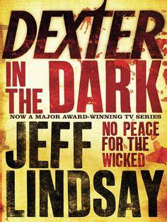 Jeff Lindsay - Dexter in the Dark