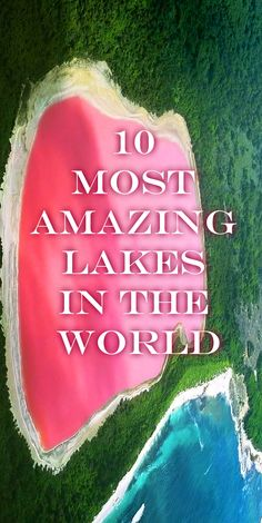 10 most amazing lakes in the world http://outsidetelevision.com/video/worlds-top-10-most-amazing-lakes