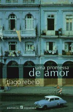 """""""Uma promessa de amor"""" - Tiago Rebelo"""