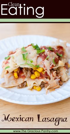 Mexican Lasagna. It's what's for dinner! #cleaneating #cleaneatingrecipes #dinner #dinnerrecipes