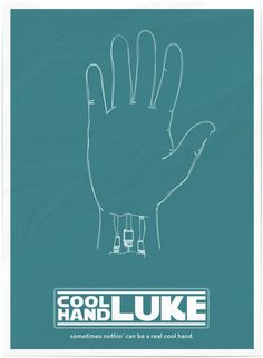Cool Hand, Luke...Paul Newman would be proud