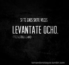 SI TE CAES SIETE VECES, LEVANTATE OCHO. PROVERBIO #frases