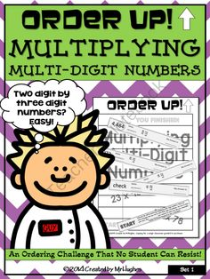 Order Up! Multiplying Multi-Digit Numbers Set 1 from Created by MrHughes on TeachersNotebook.com -  (7 pages)  - This set of ORDER UP! focuses on multiplying two digit numbers by two and three digit numbers. Each problem also asks students to estimate their answer.