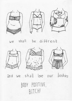 We shall be different and we shall love our bodies.