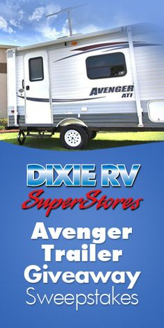 Dixie RV's Avenger Trailer Giveaway Sweepstakes