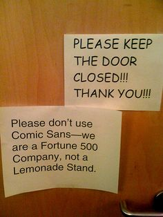 Comic sans is offensive to most designers