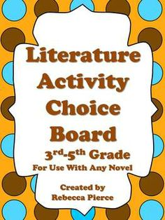 FREE This ready-made literature choice board is ideal for use with any novel used in the 3rd-5th grade classroom. It includes 9 activities that students can complete.