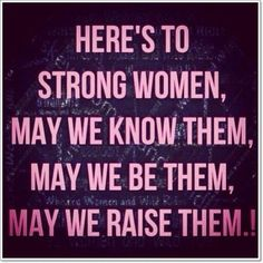 For my daughter. I thrive to raise a strong woman. And to those who are negative about daughters, you'll only inspire me to make her even more outgoing, strong and opinionated!