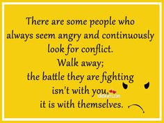 Negativity is contagious. What we focus on multiplies. Focus on the good and the positive. Walk away from the negative.