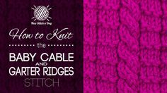 garter ridg, babi cabl, knit stitch, crochet, ridg stitch, knit techniqu, baby blankets, brioch stitch, knit babi