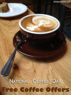 Today's THE day for caffeine lovers!  Enjoy free coffee all day at the following locations today only   5DollarDinners.com