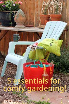Five {ish} Essentials for Comfy Gardening!