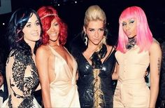 .katy perry ,rihanna ,kesha , and minaj