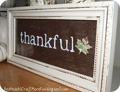 Thankful Burlap sign holiday, craft, old windows, vinyl, a frame, diy gifts, old frames, picture frames, stencil