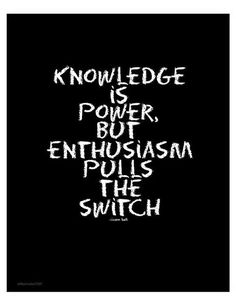 Knowledge is power but #Enthusiasm pulls the switch. #Quote #Typography #Chalkboard