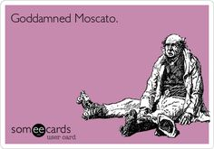 Love me some moscato