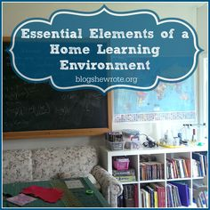 Essential Elements of a Home Learning Environment - Blog, She Wrote