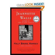 broke hors, author, half broke, jeanett wall, glass castl, book clubs, jeannett wall, novel, true stories