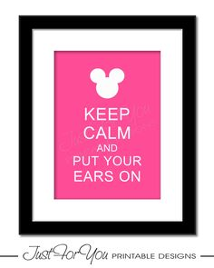 Keep Calm and Put Your Ears On - Minnie Mickey Mouse Disney Inspired - YOU PRINT 8x10 Digital Wall Art Print. $6.00, via Etsy.