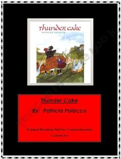 Thunder Cake Guided Reading Unit by Patricia Polacco product from Comprehension-Connection on TeachersNotebook.com