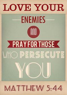 enemies, remember this, bible quotes, jesus, christ, matthew 544, prayers, bible verses, gods will