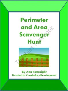 This scavenger hunt practices the vocabulary and skills needed to understand perimeter and area.