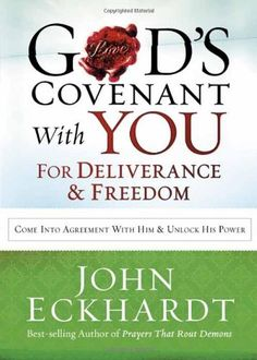 God's Covenant With You for Deliverance and Freedom: Come Into Agreement With Him and Unlock His Power by John Eckhardt http://www.amazon.com/dp/1621365794/ref=cm_sw_r_pi_dp_SCtKtb0ESADSWPY2