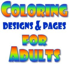 Coloring designs and pages for adults--good for middle and high school kids