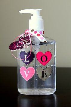 Hand Sanitizer. Cute idea for v-day teacher gift.