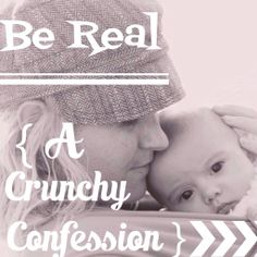Be Real: A Crunchy Confession | The Snap Mom