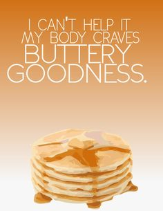 my body craves buttery goodnes.. funny season six psych shawn and gus quote.. digital file on Etsy, $5.00