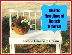 "Simple Rustic ""Headboard"" Bench Tutorial - Second Chance To Dream"