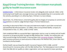 Koyal Group Training Services - Morristown man pleads guilty to health insurance scam http://koyaltraininggroup.org/ A Morristown insurance broker who allegedly stole nearly $1 million while continuing to sell health care coverage he knew was fake pleaded May 14 in connection with the scheme, according to U.S. Attorney Paul J. Fishman in a news release. More On ( http://koyaltraininggroup.tumblr.com )  ( http://www.scribd.com/koyaltraininggroup ) train group, koyal privat, health insurance, plead, koyal group, health care, group train, care coverag, privat train