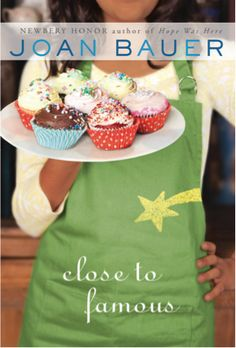 Close to Famous by Joan Bauer. ALA Schneider Family Book Award honoree. Main char Foster can't read but she can bake a mean cupcake and has heart and a supportive community. #YA #disability #literacy