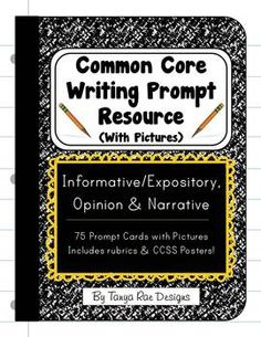 Common Core State Standards Writing Prompt Resource (With Pictures) 75 prompts, including writing rubrics for each genre for grades 3 - 5.