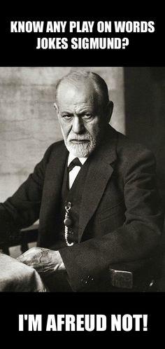 Sigmund Freud play on words joke meme. #SigmundFreud #PsychologyHumor #psychology