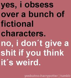 I love my fictional characters <3