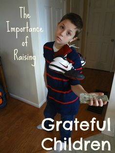 The Importance of Raising Grateful Children - Are you raising children who are grateful for what they have?