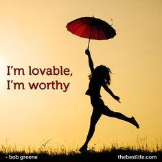 I'm lovable, I'm worthy.