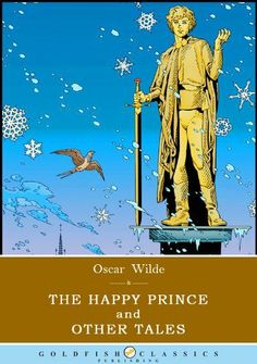 The Happy Prince and Other Tales : Literature Classics (Annotated) by Oscar Wilde. $2.08. Publisher: Goldfish Classics Publishing (December 20, 2011). 61 pages
