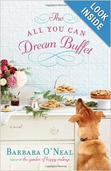 The All You Can Dream Buffet: A Novel: Barbara O'Neal: 9780345536860: Amazon.com: Books