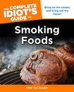 The Complete Idiot's Guide to Smoking Foods...over 100 recipes!   #CIGMemorialDay