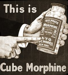 cube morphine, 1902. Ah, the good old days when you could buy a poison in a plain old jar. No child- proofing, nothing.