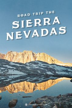 Road Trip Around California's Sierra Nevadas