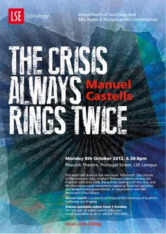 'The Crisis Always Rings Twice' Professor Manuel Castells with chair and discussant Paul Mason, 8 October 2012, broadcast as part of the BBC Radio 4 Analysis series. event poster, paul mason, sociolog public, public event, lse sociolog, bbc radio