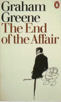 The End of the Affair by Graham Greene (~)