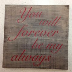 You will forever be my always valentine's day sign