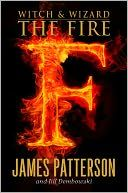 The Fire - Witch and Wizard - Book 3